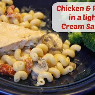 Chicken & Pasta in a Light Cream Sauce.