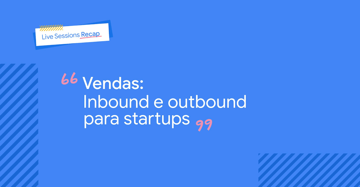 Vendas: Inbound e outbound para startups