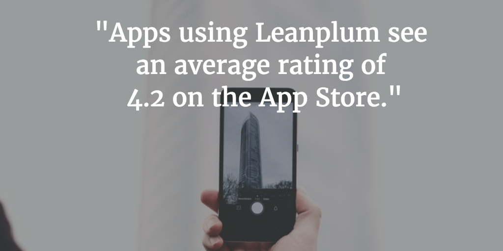 Leanplum apps see an average of 4.2 stars on the App Store