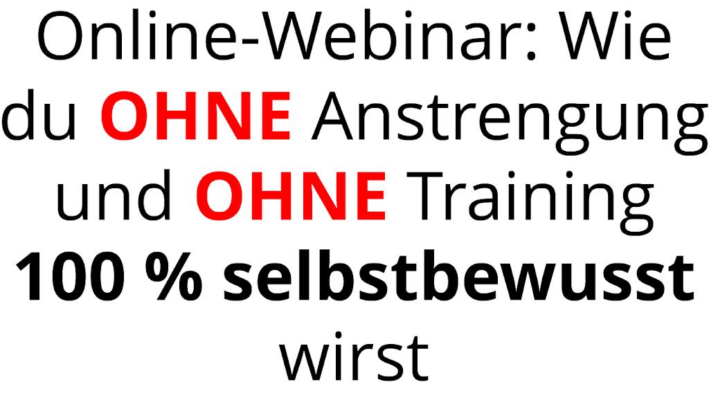 """Online-Webinar: """"Wie du OHNE Anstrengung und OHNE Training 100 % selbstbewusst wirst"""""""