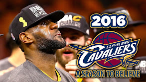 2016 Cleveland Cavaliers: A Season to Believe thumbnail