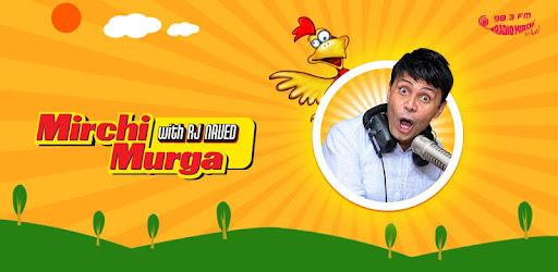 Mirchi Murga With Rj Naved Apps On Google Play