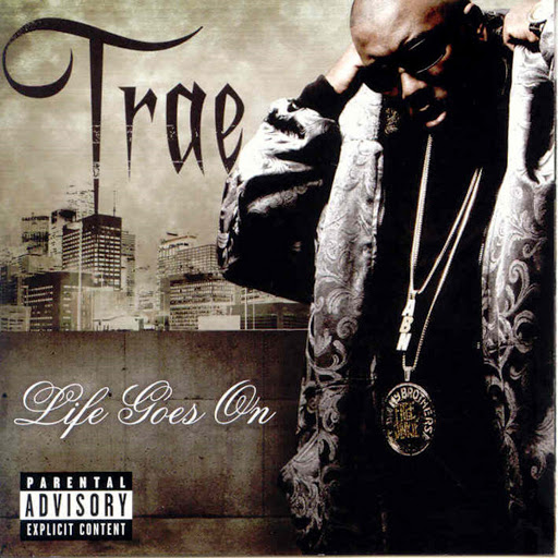 Trae tha Truth: Life Goes On - Music on Google Play