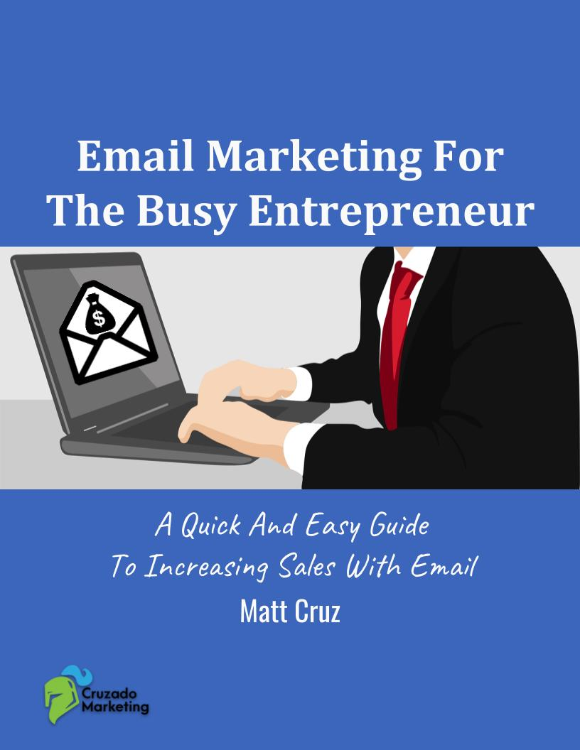 Email Marketing For The Busy Entrepreneur