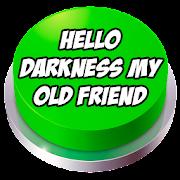 Hello Darkness My Old Friend Button