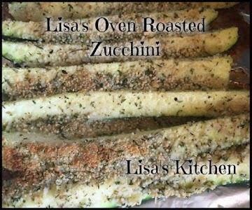 Lisa's Oven Roasted Zucchini Recipe