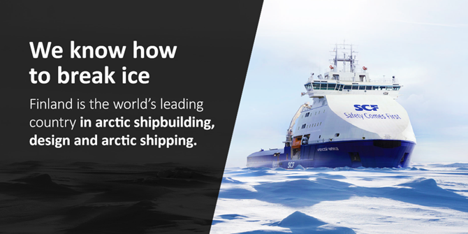 Finland is the world's leading country in arctic shipbuilding, design and arctic shipping.