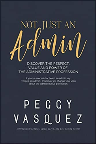 Not Just an Admin Peggy Vasquez
