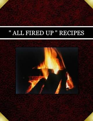 """ ALL FIRED UP "" RECIPES"