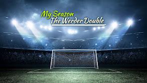 My Season: The Werder Double thumbnail