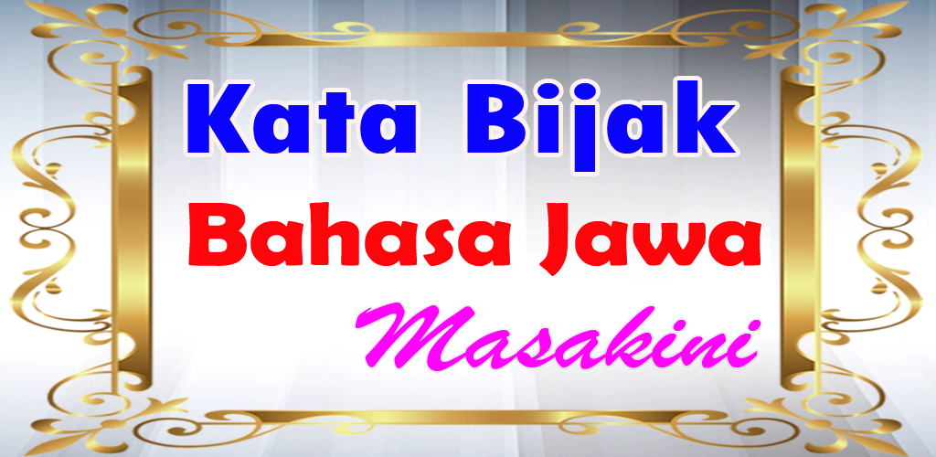 Download Kata Bijak Bahasa Jawa Masakini Apk Latest Version
