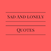 Lonely Quotes - SAD QUOTES IMAGES AND WALLPAPERS