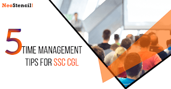 5 Time Management Tips for SSC CGL