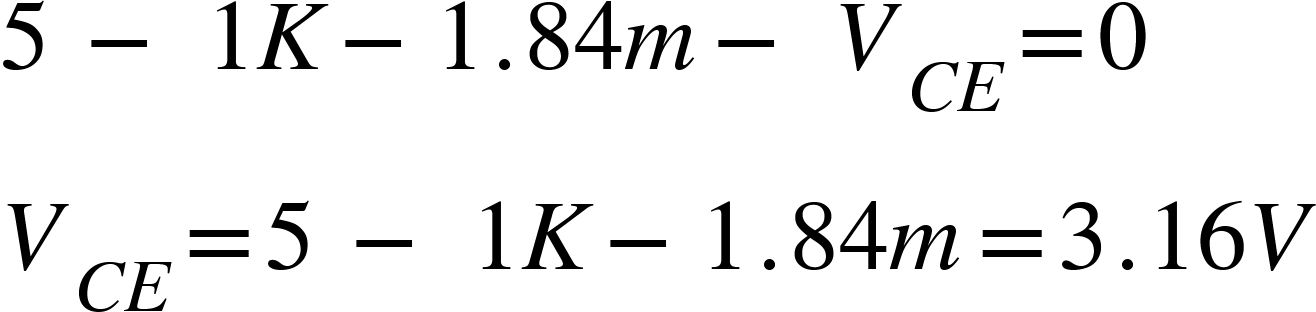 "<math xmlns=""http://www.w3.org/1998/Math/MathML""><mn>5</mn><mo>&#xA0;</mo><mo>-</mo><mo>&#xA0;</mo><mn>1</mn><mi>K</mi><mo>-</mo><mn>1</mn><mo>.</mo><mn>84</mn><mi>m</mi><mo>-</mo><mo>&#xA0;</mo><msub><mi>V</mi><mrow><mi>C</mi><mi>E</mi></mrow></msub><mo>=</mo><mn>0</mn><mspace linebreak=""newline""/><msub><mi>V</mi><mrow><mi>C</mi><mi>E</mi></mrow></msub><mo>=</mo><mn>5</mn><mo>&#xA0;</mo><mo>-</mo><mo>&#xA0;</mo><mn>1</mn><mi>K</mi><mo>-</mo><mn>1</mn><mo>.</mo><mn>84</mn><mi>m</mi><mo>=</mo><mn>3</mn><mo>.</mo><mn>16</mn><mi>V</mi></math>"