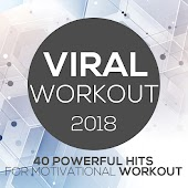 Viral Workout 2018 - 40 Powerful Hits For Motivational Workout