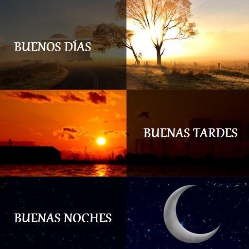 Buenos Días, Tardes, Noches