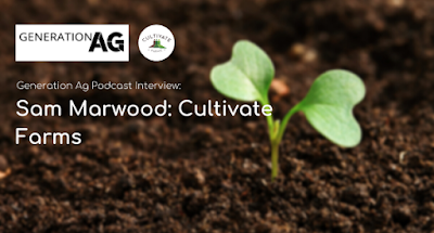 Generation Ag Podcast: Sam Marwood of Cultivate Farms