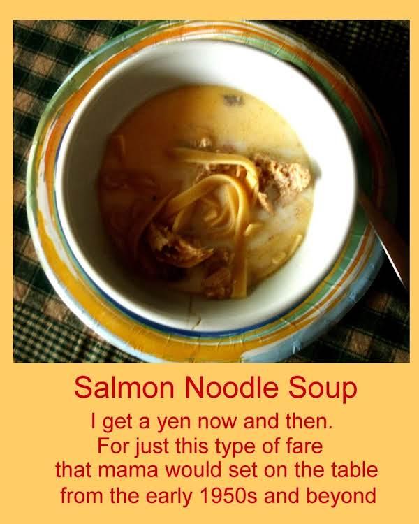 Mama's Salmon Noodle Soup.