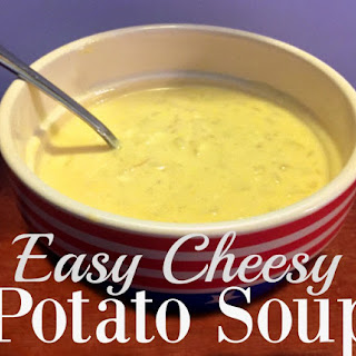 EASY CHEESY POTATO SOUP.