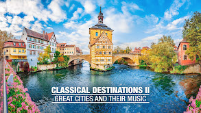 Classical Destinations II: Great Cities and Their Music thumbnail