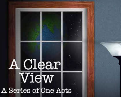 A Clear View: A Series of One Acts