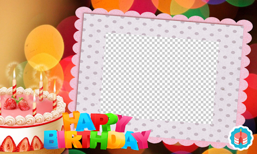 Happy Birthday Photo Frames! - Apps on Google Play
