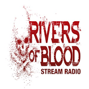 RIVERS OF BLOOD STREAM RADIO