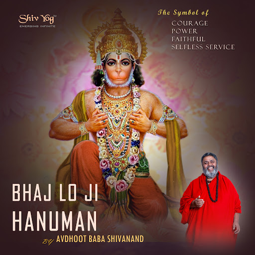 Avdhoot Baba Shivanand: ShivYog Chants Bhaj Lo Ji Hanuman - Music on Google  Play