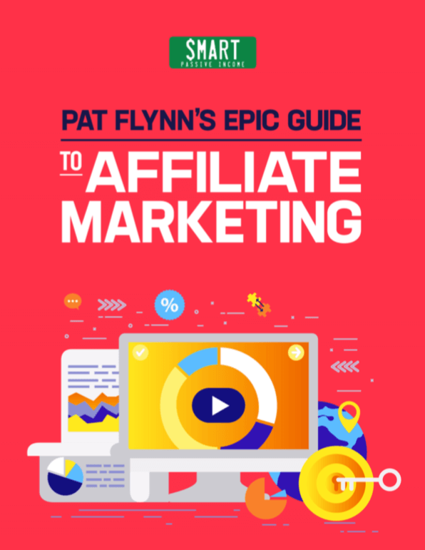PAT FLYNN'S EPIC GUIDE TO AFFILIATE MARKETING