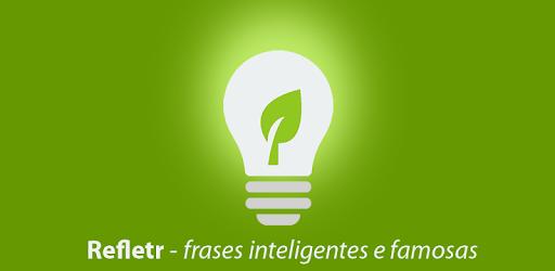 Refletr Frases Inteligentes Apps No Google Play