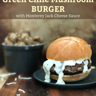 Green Chile Mushroom Burger with Monterey Jack Cheese Sauce.