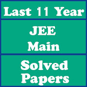 JEE MAIN Solved Papers - Last 11 Years