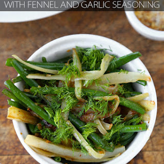 Sauteed Green Beans with Fennel and Garlic Seasoning.