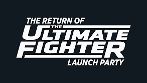 The Return of The Ultimate Fighter: Launch Party thumbnail