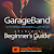 Beginner Guide For GarageBand file APK Free for PC, smart TV Download