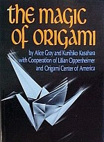 Photo: The Magic of Origami, Japan Publications 1977 Kasahara, Kunihiko   ISBN 0870403907(original)  with Alice Grey / Lillian Oppenheimer
