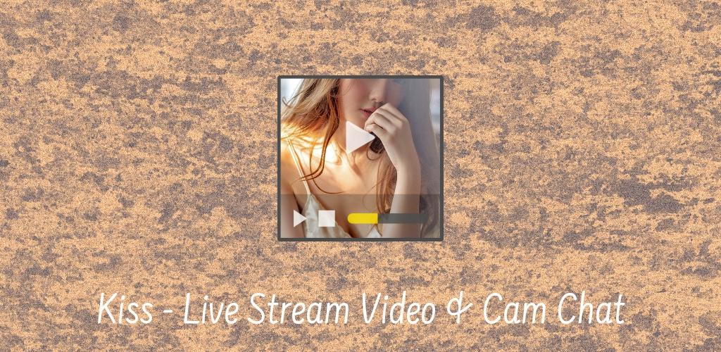 Download Kiss - Live Stream Video & Cam Chat APK latest