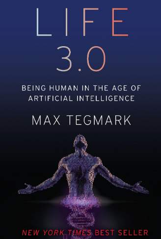 Summary of Life 3.0 Being Human in the Age of Artificial Intelligence by Max Tegmark