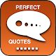 Perfect Quotes Android apk