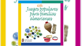 Guía de Juegos tradicionales almerienses de la Diputación Provincial.