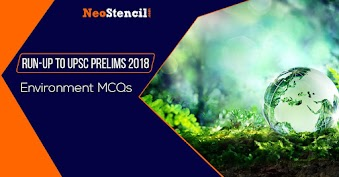 Run-Up To UPSC Prelims 2019: Environment MCQs