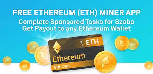 Free Ethereum Mining – Withdraw ETH to your Wallet 1 0 apk download