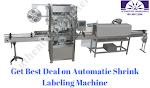 Get Best Deal on Automatic Shrink Labeling Machine