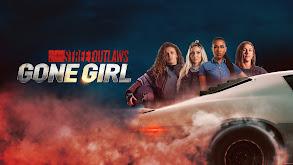 Street Outlaws: Gone Girl thumbnail