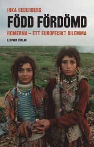 Född fördömd : romerna - ett europeiskt dilemma E-bok