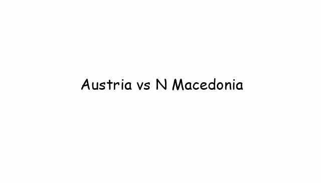 Austria 🇦🇹 vs N Macedonia 🇲🇰