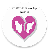 POSITIVE BREAK UP QUOTES