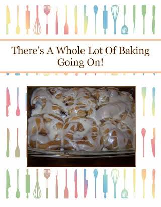 There's A Whole Lot Of Baking Going On!