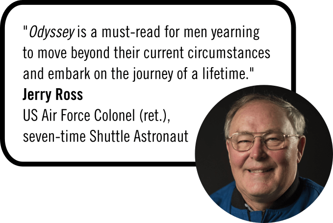 """Jerry Ross Endorsement for Odyssey by Justin Camp: """"Odyssey is a must-read for men yearning to move beyond their current circumstances and embark on the journey of a lifetime."""""""