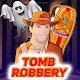 Tomb Robbery